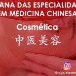 Semana das Especialidades em Medicina Chinesa: 中医美容 Cosmética